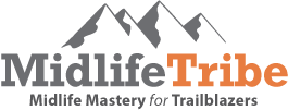Midlife Tribe - Midlife Mastery for Trailblazers