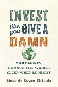 Invest like you give a damn - Marc de Sousa Shields | Midlife Tribe