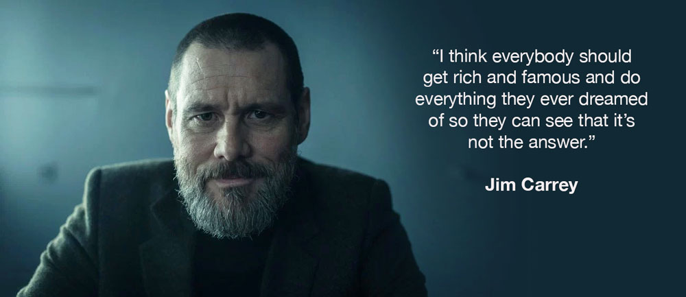 Getting everything you want isn't the answer - Jim Carrey   Midlife Tribe